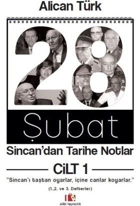 """28 Şubat, Sincan'dan Tarihe NotlarCilt 1, """"Sincan'ı Taştan Oyarlar, İçine Canlar Koyarlar."""""""