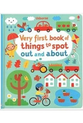 Very First Book Of Things To Spot Out And About - Fiona Watt
