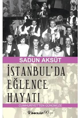 İstanbulda Eğlence Hayatı Cumhuriyetten Günümüze
