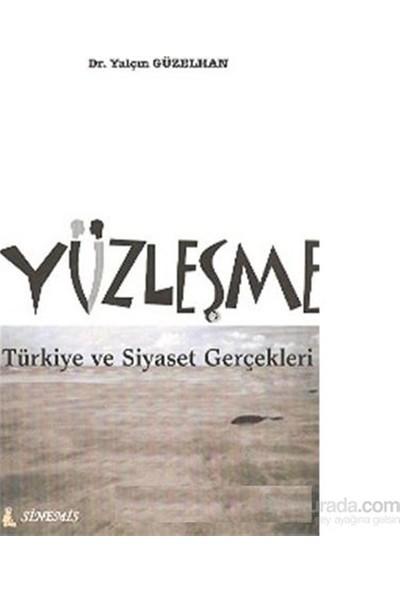 Yüzleşme - Türkiye Ve Siyaset Gerçekleri-Yalçın Güzelhan