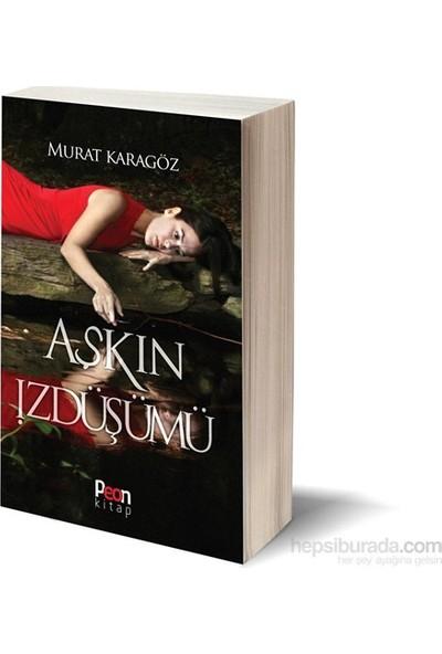 Aşkın İz Düşümü-Murat Karagöz