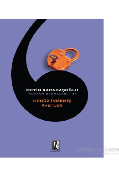 Kuran Okumaları -Iı Henüz İnmemiş Âyetler-Metin Karabaşoğlu