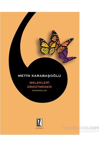 Melekleri Ürkütmeden-Metin Karabaşoğlu