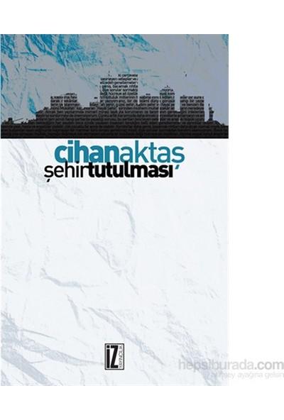 Şehir Tutulması-Cihan Aktaş