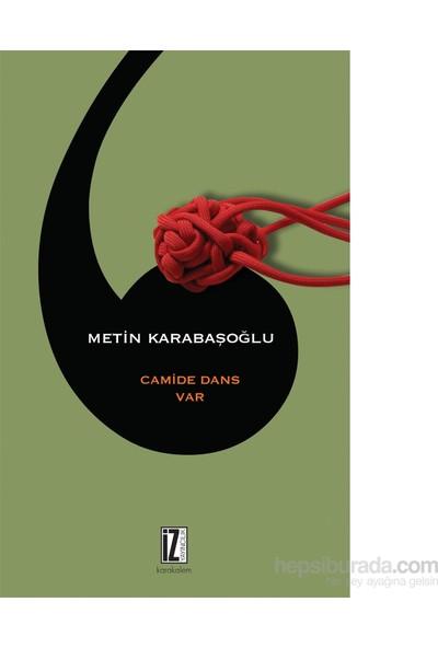 Camide Dans Var-Metin Karabaşoğlu