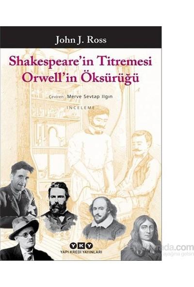 Shakespeare'Nin Titremesi Orwell'İn Öksürüğü-John J. Ross