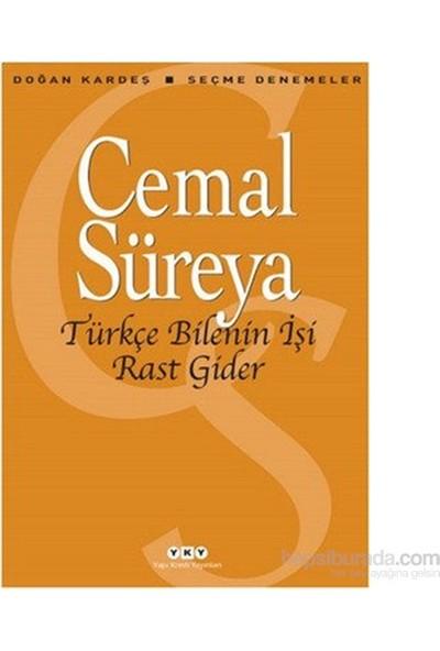 Türkçe Bilenin İşi Rast Gider - Cemal Süreya