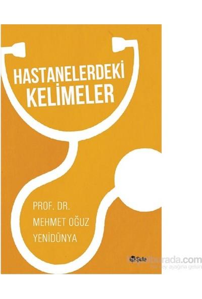 Hastanelerdeki Kelimeler-Mehmet Oğuz Yenidünya