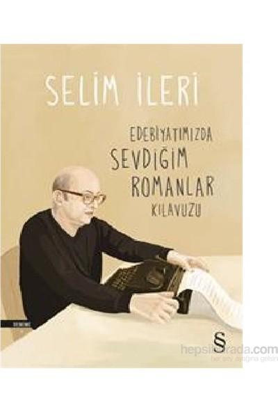 Edebiyatımızda Sevdiğim Romanlar Kılavuzu-Selim İleri