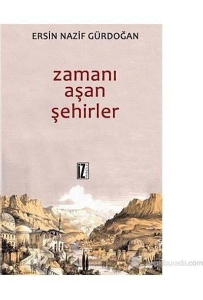 Zamanı Aşan Şehirler-Ersin Nazif Gürdoğan