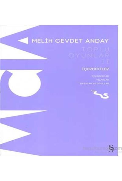Toplu Oyunlar 2 - İçerdekiler-Melih Cevdet Anday