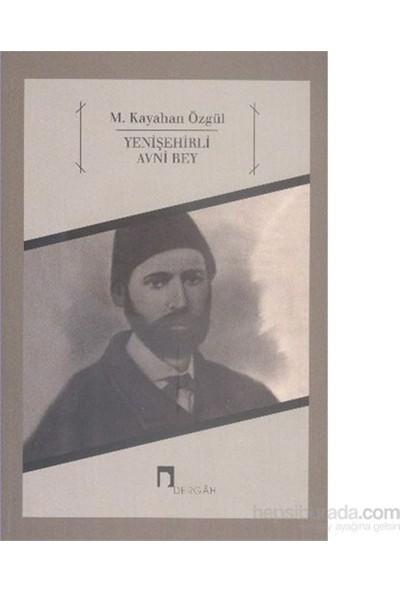 Yenişehirli Avni Bey-M. Kayahan Özgül