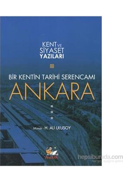 Bir Kentin Tarihi Serencamı Ankara-H. Ali Ulusoy