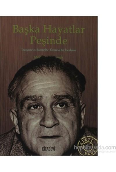 Başka Hayatlar Peşinde - Tanpınar'In Romanları Üzerine Bir İnceleme-Mehmet Törenek