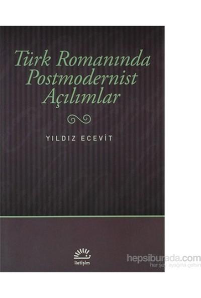 Türk Romanında Postmodernist Açılımlar-Yıldız Ecevit