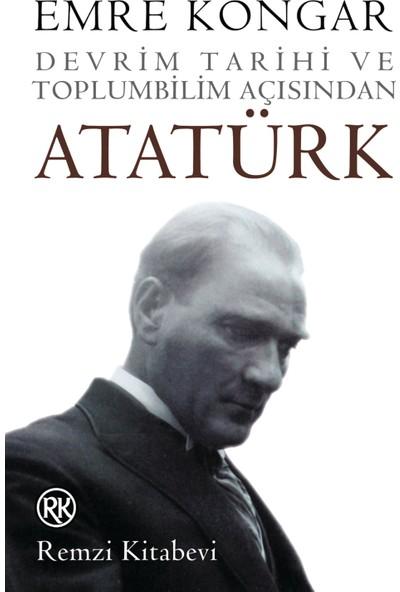 Devrim Tarihi Ve Toplumbilim Açısından Atatürk-Emre Kongar