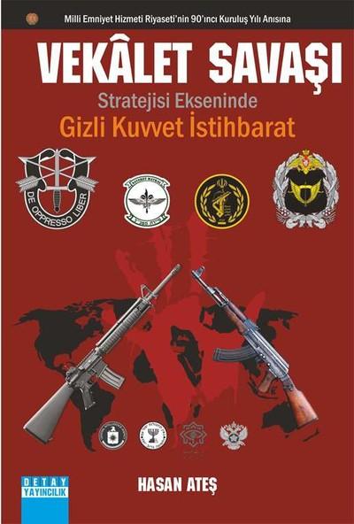 Vekalet Savaşı Stratejisi Ekseninde Gizli Kuvvet İstihbarat