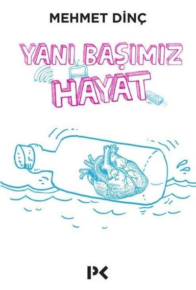 Yanı Başımız Hayat - Mehmet Dinç