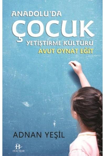 Anadolu'da Çocuk Yetiştirme Kültürü-Avut Oynat Eğit
