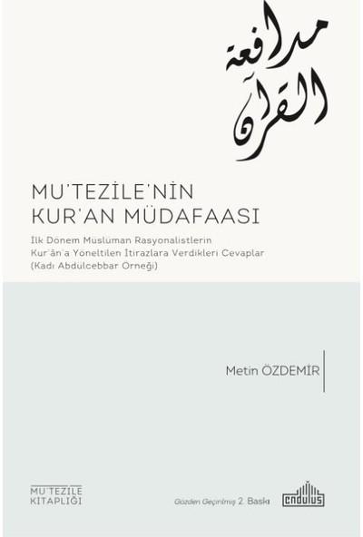 Mutezı̇le'nin Kur'an Müdafaası:İlk Dönem Müslüman Rasyonalı̇stlerı̇n Kur'an'a Yöneltilen İtirazlara Verdı̇klerı̇ Cevaplar