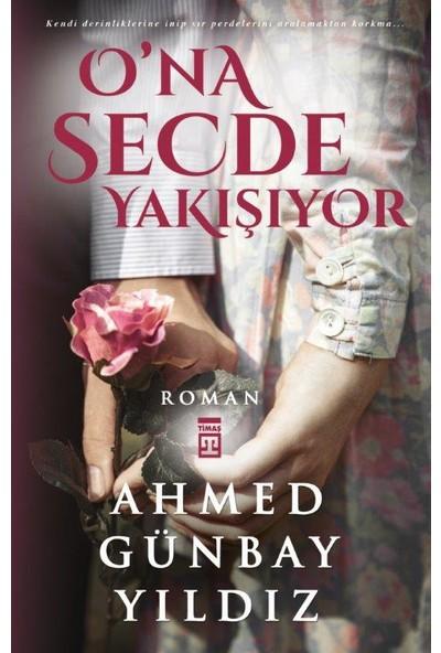 O'na Secde Yakışıyor - Ahmed Günbay Yıldız