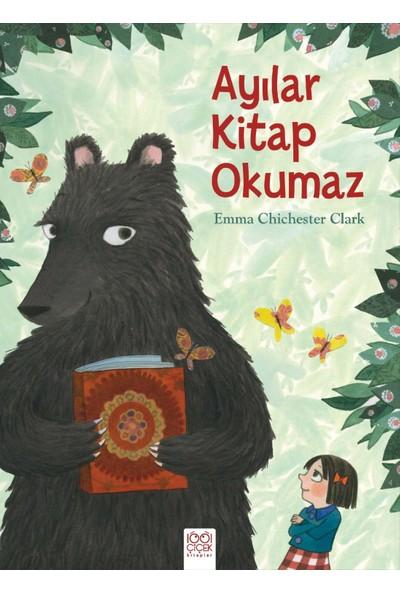 Ayılar Kitap Okumaz - Emma Chichester Clark