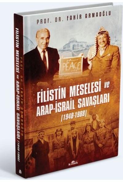 Filistin Meselesi Ve Arap-İsrail Savaşları - Fahir Armaoğlu