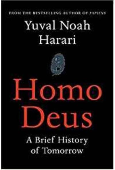 Homo Deus:A Brief History Of Tomorrow - Yuval Noah Harari