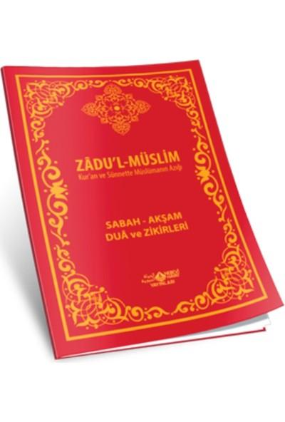 Zadu'L-Müslim (Kur'An Ve Sünnette Müslümanın Azığı) Sabah-Akşam Dua Zikirleri