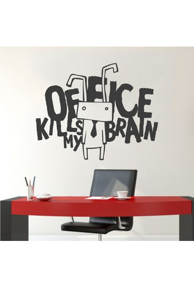 Hepsi Duvar Office Kills My Brain Duvar Sticker