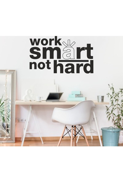 Hepsi Duvar Work Smart Not Hard Duvar Sticker