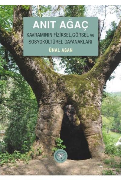 Anıt Ağaç Kavramının Fiziksel Görsel Ve Sosyo kültürel Dayanakları