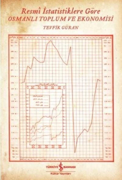 Resmi İstatistiklere Göre Osmanlı Toplum Ve Ekonomisi
