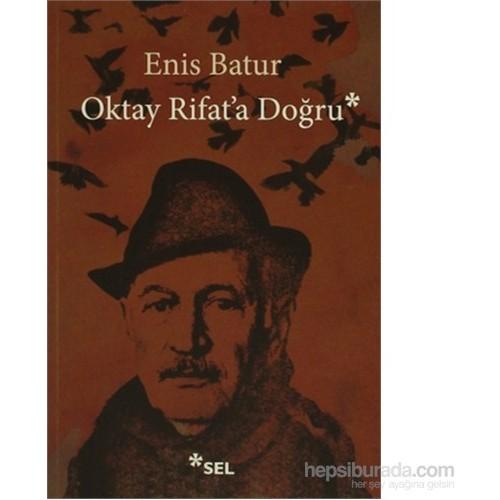 Oktay Rifat'A Doğru-Enis Batur