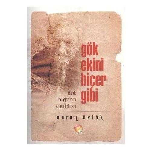 Gök Ekini Biçer Gibi (Tarik Bugra'nin Anadolusu)