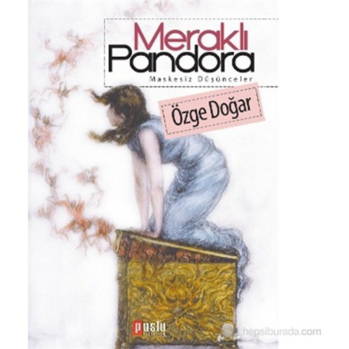 Meraklı Pandora (Maskesiz Düşünceler)