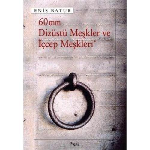 60 mm Dizüstü Meşkler ve İçcep Meşkleri - Enis Batur