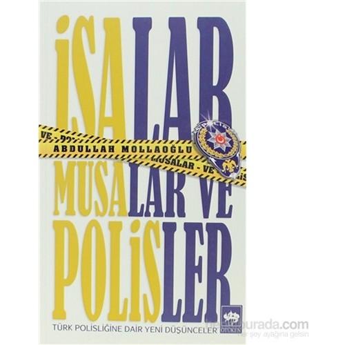 İsalar, Musalar ve Polisler - Türk Polisliğine Dair Yeni Düşünceler