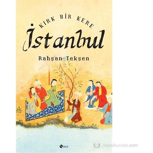 Kırk Bir Kere İstanbul-Rahşan Tekşen