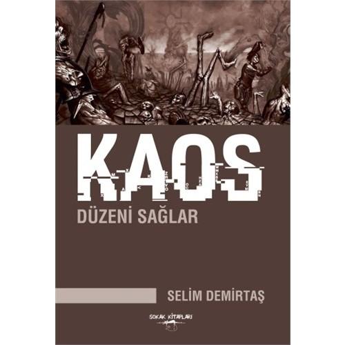 Kaos Düzeni Sağlar-Selim Demirtaş