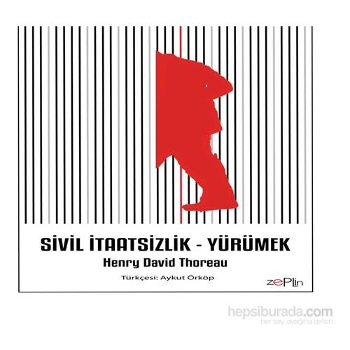Sivil İtaatsizlik - Yürümek-Henry David Thoreau