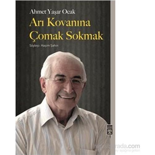 Arı Kovanına Çomak Sokmak-Ahmet Yaşar Ocak