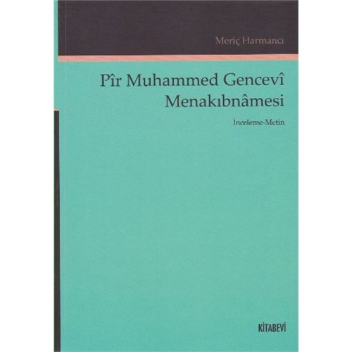 Pir Muhammed Gencevi Menakıbnamesi-Meriç Harmancı