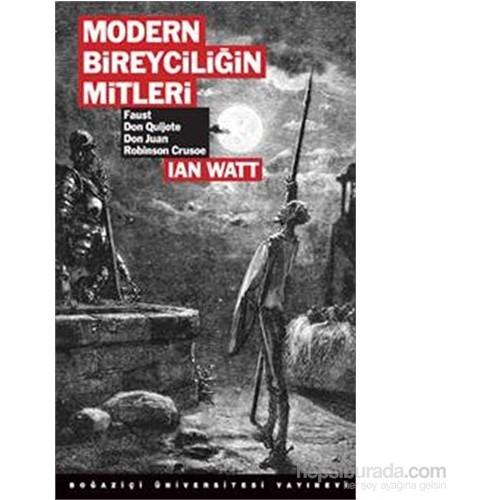 Modern Bireyciliğin Mitleri-Ian Watt