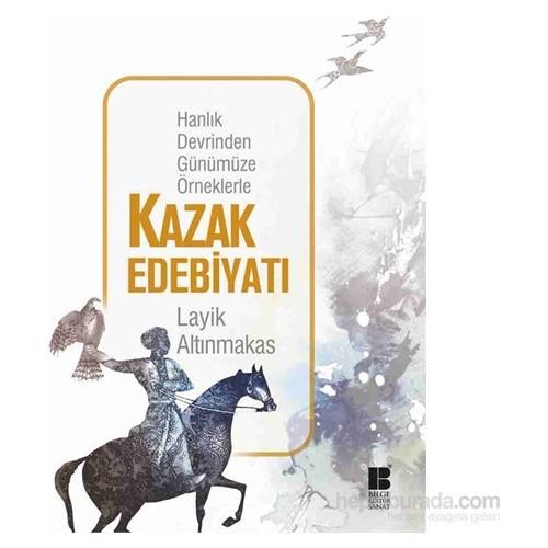 Hanlık Devrinden Günümüze Örneklerle - Kazak Edebiyatı