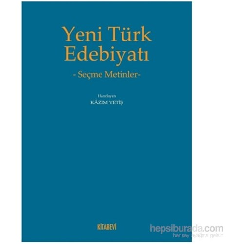 Yeni Türk Edebiyatı - Seçme Metinler