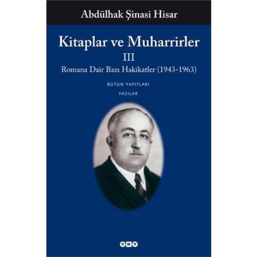 Kitaplar Ve Muharrirler III – Roman Dair Bazı Hakikatler (1943-1963)