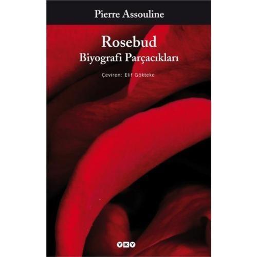 Rosebud Biyografi Parçacıkları