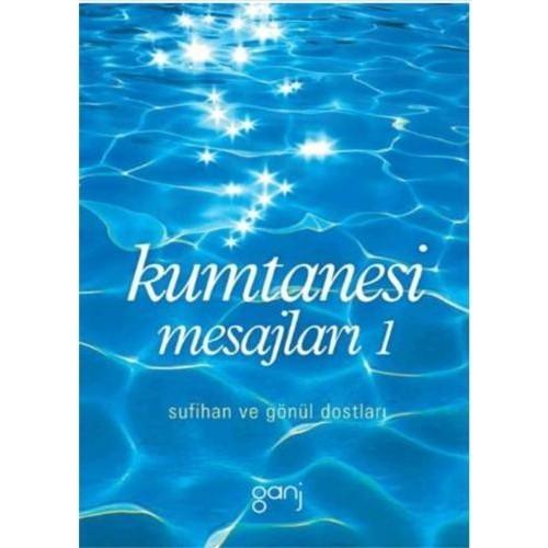Kumtanesi Mesajlari-1 (Sufihan ve Gönül Dostlari)