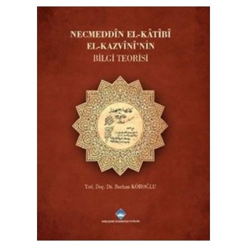 Necmeddin El-Katibi El-Kazvininin Bilgi Teorisi